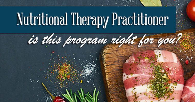 Becoming A Nutritional Therapy Practitioner