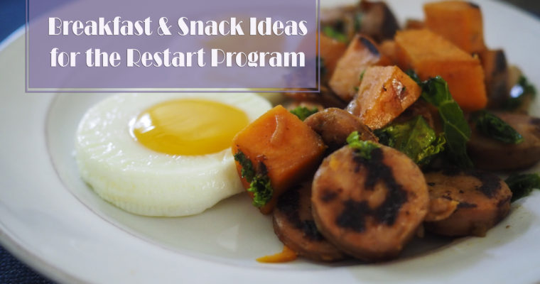 RESTART Breakfast  and Snack Ideas