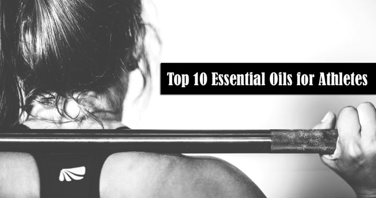 Top 10 Essential Oils for Athletes