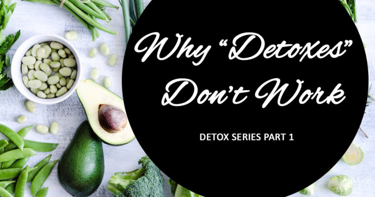 "Why ""Detoxes"" Don't Work (Detox Part 1)"